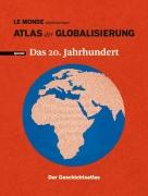 Atlas der Globalisierung spezial - Das 20. Jahrhundert