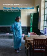 Edition N° 30 Ware Weltgesundheit